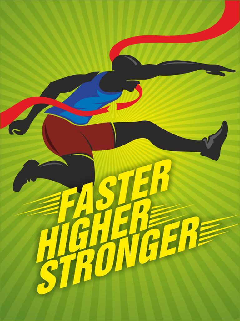 Faster Higher Stronger