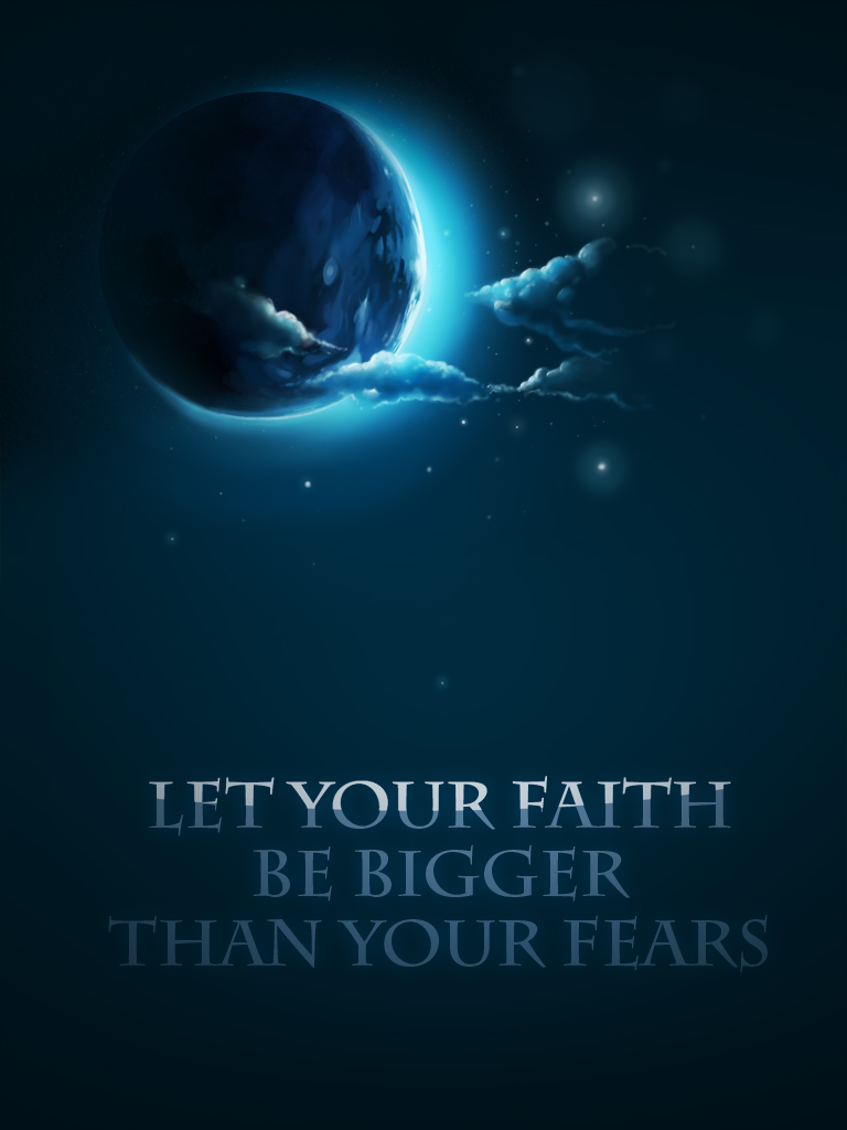 Faith Bigger Than Your Fears