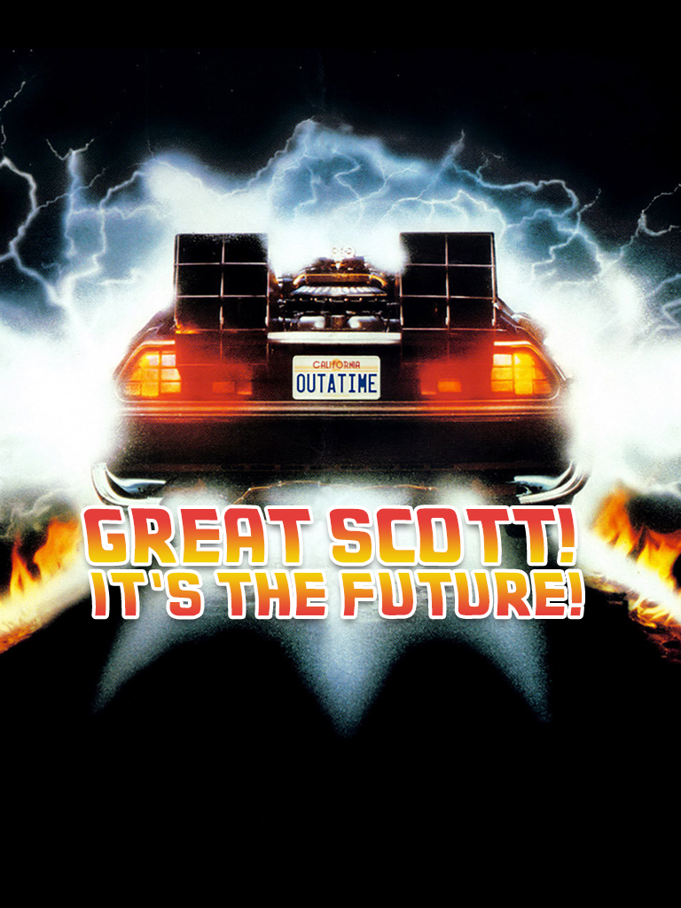Great Scott! It's the future!